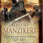 The Road to Manzikert by Brian Todd Carey